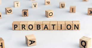 Probation under the New Regulations and Matter to Take into Consideration