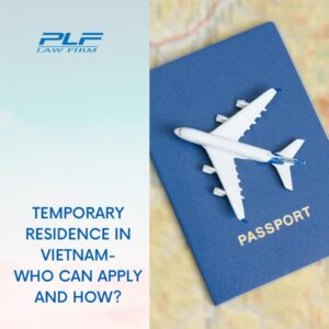 Read more about the article Temporary Residence In Vietnam – Who Can Apply And How?