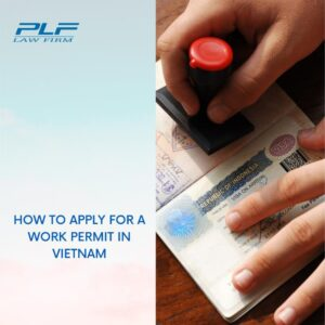 Read more about the article How To Apply For A Work Permit In Vietnam?
