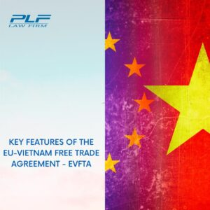 Read more about the article Key Features Of The Eu-Vietnam Free Trade Agreement – Evfta