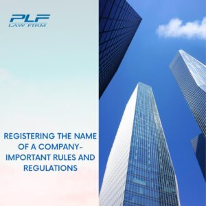 Read more about the article Registering The Name Of A Company – Important Rules And Regulations